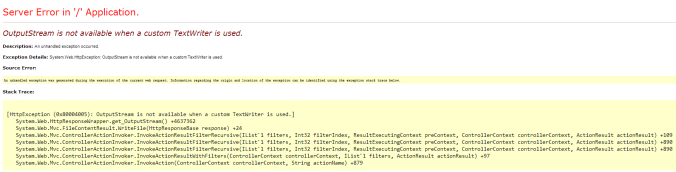 OutputStream is not available when a custom TextWriter is used.